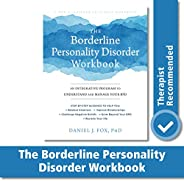The Borderline Personality Disorder Workbook: An Integrative Program to Understand and Manage Your BPD (A New