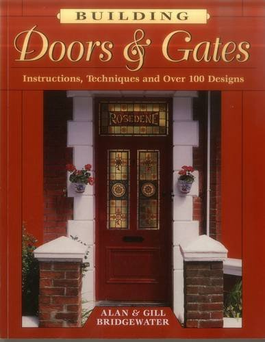 Building Doors & Gates: Instructions, Techniques and Over 100 Designs by Alan Bridgewater - Mall Bridgewater Shopping