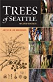 Trees of Seattle, Arthur Lee Jacobson, 0962291846