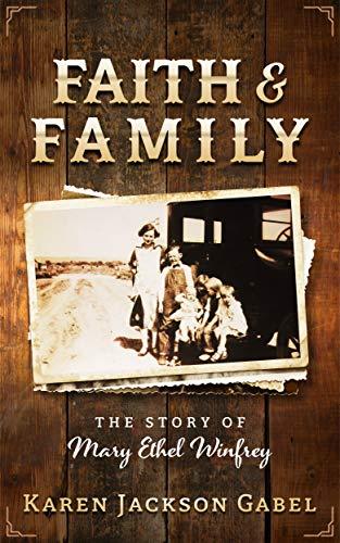 Faith and Family: The Story of Mary Ethel Winfrey