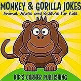 Monkey and Gorilla Jokes: Funny Animal Jokes and Riddles for Kids