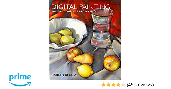 Amazon Com Digital Painting For The Complete Beginner