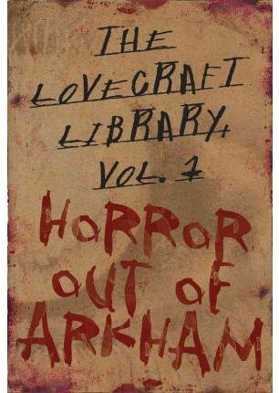 H. P. Lovecraft, Menton Matthews III'sThe Lovecraft Library Volume 1: Horror Out of Arkham [Hardcover]2011