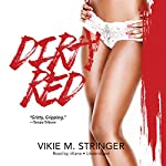 Dirty Red: The Dirty Red Series, Book 1 | Vickie M. Stringer