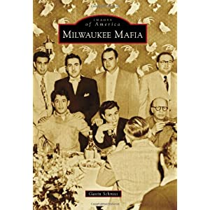Milwaukee Mafia (Images of America)