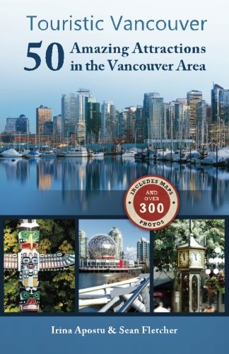 Touristic Vancouver: 50 Amazing Attractions in the Vancouver Area