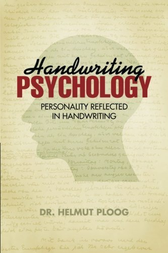 Handwriting Psychology: Personality Reflected in Handwriting by Ploog, Dr. Helmut (2013) Paperback