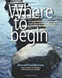 Where to Begin, Howard Goldthwaite, 0615609872