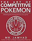 THE ART OF COMPETITIVE POKEMON: Unlocking the missing piece to your game