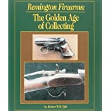 Remington Firearms: The Golden Age of Collecting by Robert W. D. Ball (1995-05-03)