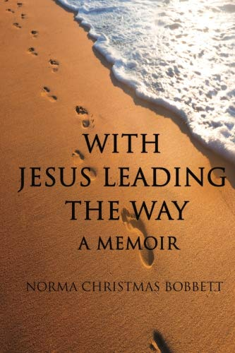 With Jesus Leading the Way: A Memoir