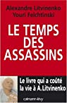 Le temps des assassins par Litvinenko