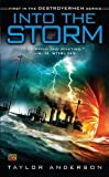 Into the Storm (Destroyermen) by Anderson, Taylor (February 3, 2009) Mass Market Paperback