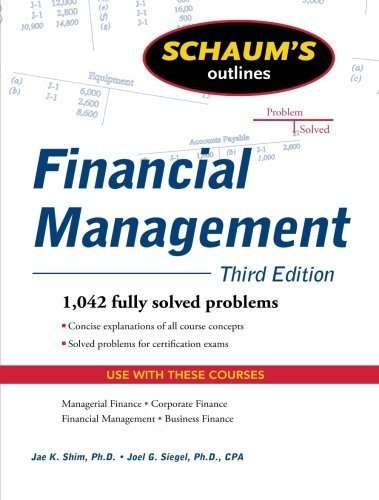 Schaum's Outline of Financial Management, Third Edition (Schaum's Outlines) by Shim, Jae, Siegel, Joel (2009) Paperback