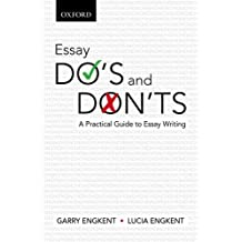 By Lucia Engkent - Essay Do's and Don'ts: A Practical Guide to Essay Writing
