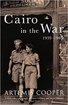 Book By Artemis Cooper Cairo in the War, 1939-1945