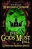 Even Gods Must Fall: Book VI of the Nort