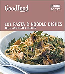 Good food pasta and noodle dishes triple tested recipes tried and good food pasta and noodle dishes triple tested recipes tried and tested recipes bbc good food amazon jeni wright 9780563522201 books forumfinder Gallery
