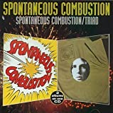 Spontaneous Combustion / Triad by Spontaneous Combustion (1997-05-06)