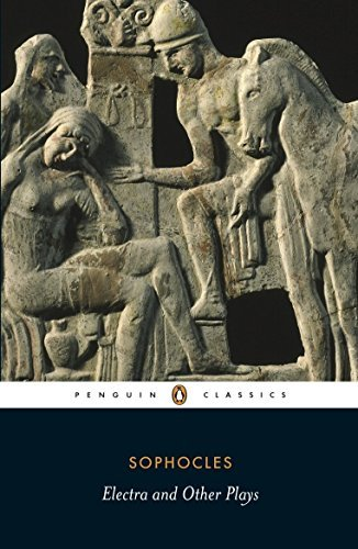 Electra and Other Plays (Penguin Classics) by Sophocles (2008-06-24)