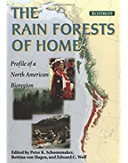 The Rain Forests of Home: Profile Of A North American Bioregion