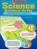 Science Question of the Day: 180 Standards-Based Questions That Engage Students in Quick Review of Key Content—and Get Them Ready for the Tests