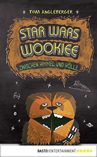Star Wars Wookiee - Zwischen Himmel und Hölle: Band 3. Ein Origami-Yoda-Roman (Origami-Jedis) (German Edition)