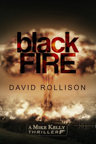 Book: Black Fire (Mike Kelly Thrillers) by David Rollison