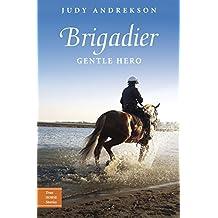 Brigadier: Gentle Hero