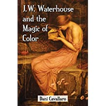 J.W. Waterhouse and the Magic of Color