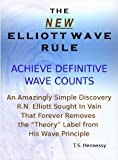 The New Elliott Wave Rule - Achieve Definitive Wave Counts