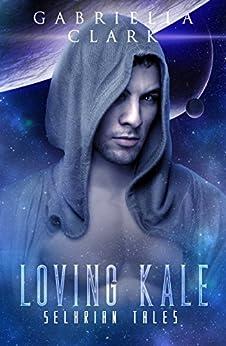 Loving Kale: Selkrian Tales Novella by [Clark, Gabriella]