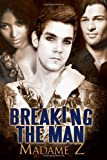 Breaking the Man, Madame Z, 1456552384