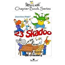 Storytime Magic: 23 SKADOO (chapter book)