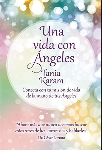 Una vida con angeles / Life with Angels (Spanish Edition) [Tania Karam] (Tapa Blanda)