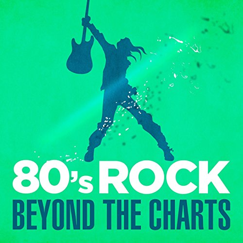 80s Rock Beyond the Charts