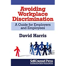 Avoiding Workplace Discrimination: A Guide for Employers and Employees (Legal Series)