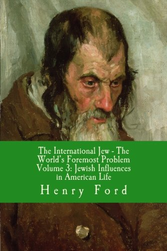 Download The International Jew - The World's Foremost Problem (Jewish Influences in American Life) (Volume 3) pdf