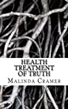 img - for Health Treatment of Truth by Malinda E. Cramer (2012-07-29) book / textbook / text book