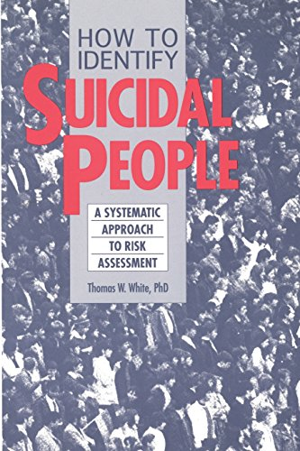 How to Identify Suicidal People: A Systematic Approach to Risk Assessment (Clinical Risk Assessment For Mental Health Nurses)