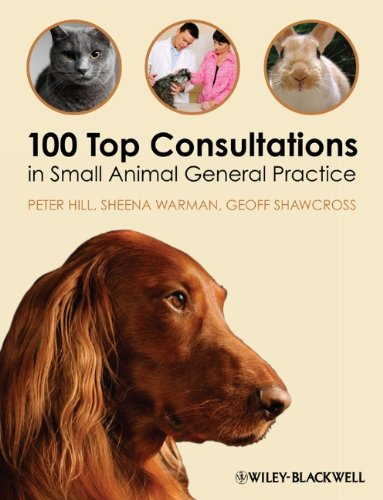 100 Top Consultations in Small Animal General Practice by Geoff Shawcross , Peter Hill , Sheena Warman, Wiley-Blackwell