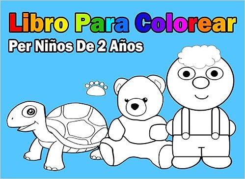 Libro Para Colorear Per Ninos De 2 Anos Amazon Es Libro Para
