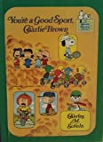 You're a Good Sport, Charlie Brown, Charles M. Schulz, 0394832973
