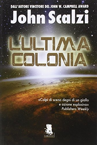 L'ultima colonia. Ediz. illustrata