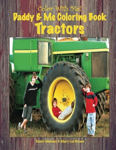 Color With Me! Daddy & Me Coloring Book: Tractors
