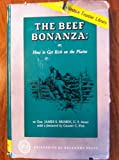 img - for The Beef Bonanza: or How to Get Rich on the Plains book / textbook / text book