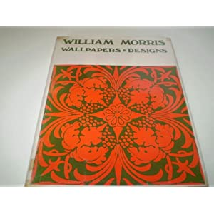 WILLIAM MORRIS: Wallpapers and Designs Andrew Melvin