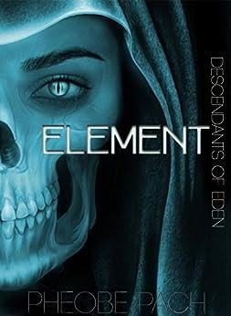 Element: The Descendants of Eden by [Pach, Pheobe]