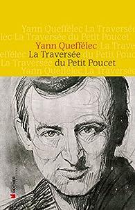 La Traversée du Petit Poucet par Yann Queffélec