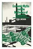 Economic Myths and the Mythology of Economics, Mishan, E. J., 0391034065